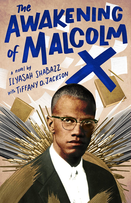 The Awakening of Malcolm X by Ilyasah Shabazz, Tiffany D. Jackson