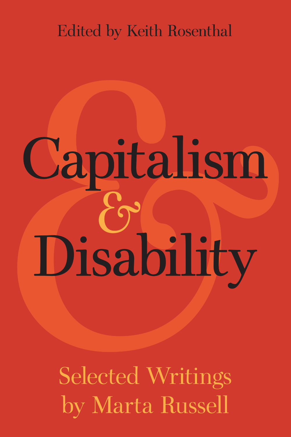 Capitalism and Disability: Selected Writings by Marta Russel