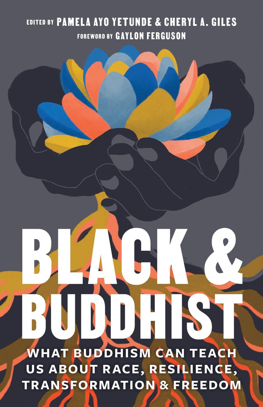 Black and Buddhist by Pamela Ayo Yetunde and Cheryl A. Giles (Pre-order, Dec 8)