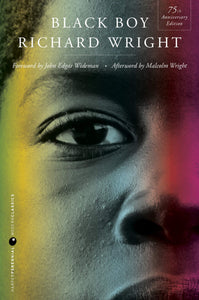 Black Boy (Seventy-Fifth Anniversary Edition) by Richard Wright
