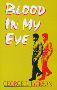 Blood In My Eye by George Jackson