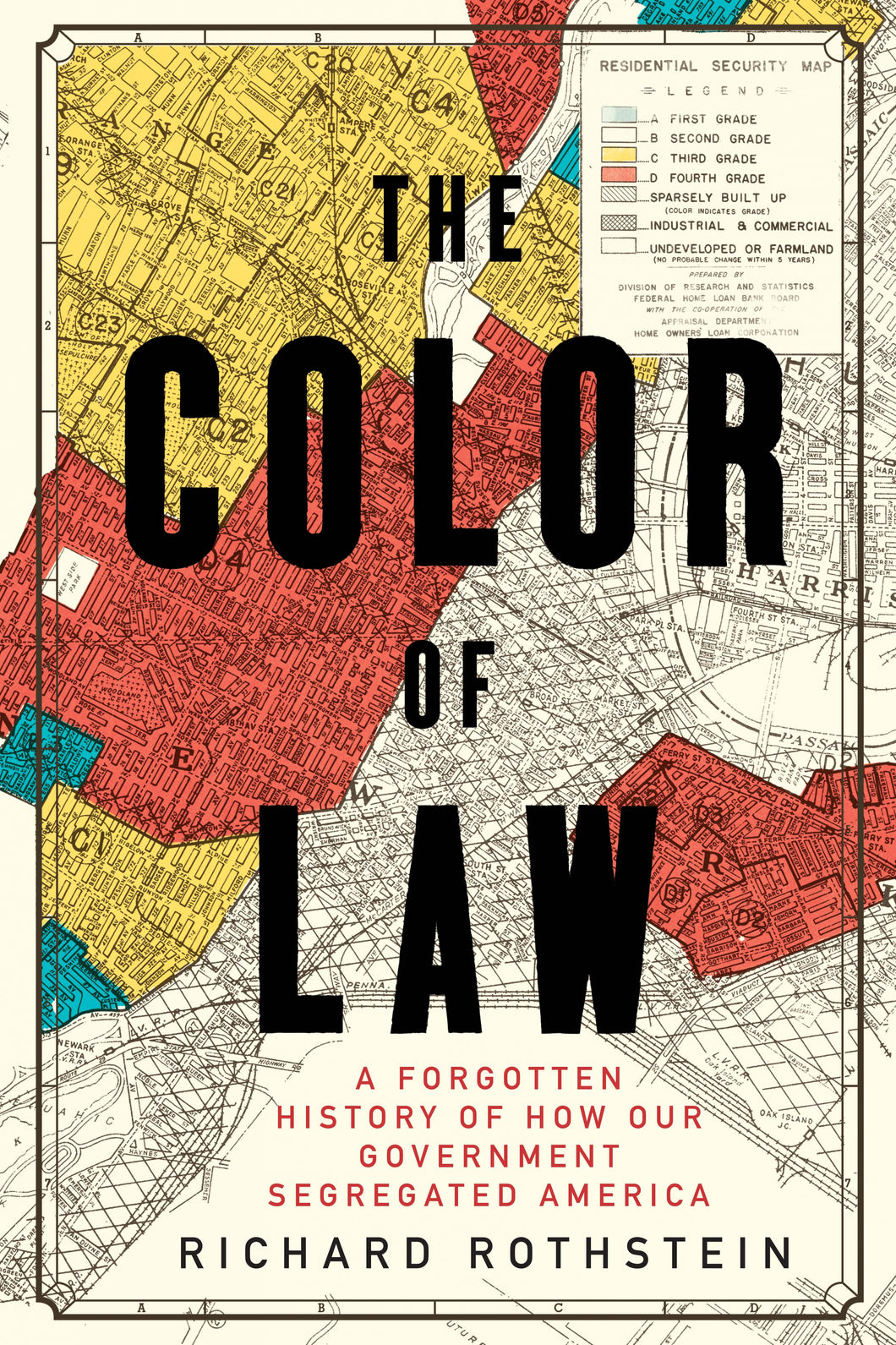 The Color of Law: A Forgotten History of How Our Government Segregated America by Richard Rothstein