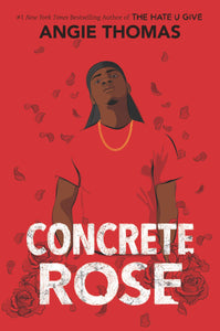 Concrete Rose by Angie Thomas (Pre-Order, Jan 21)
