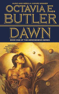 Dawn (Exogenesis #1) by Octavia Butler