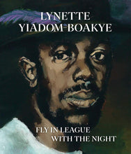 Load image into Gallery viewer, Lynette Yiadom-Boakye: Fly In League With The Night (Pre-Order, November 17)
