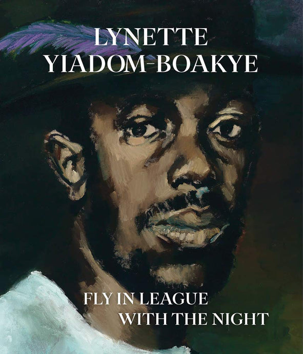Lynette Yiadom-Boakye: Fly In League With The Night (Pre-Order, November 17)