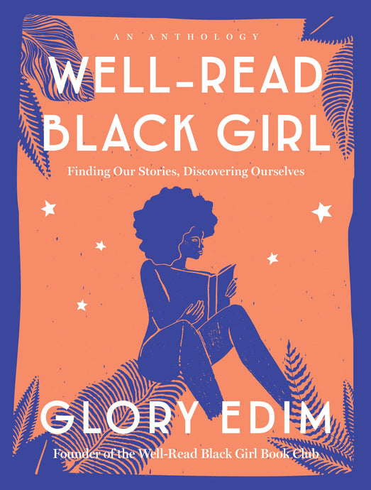 Well-Read Black Girl // Finding Our Stories, Discovering Ourselves