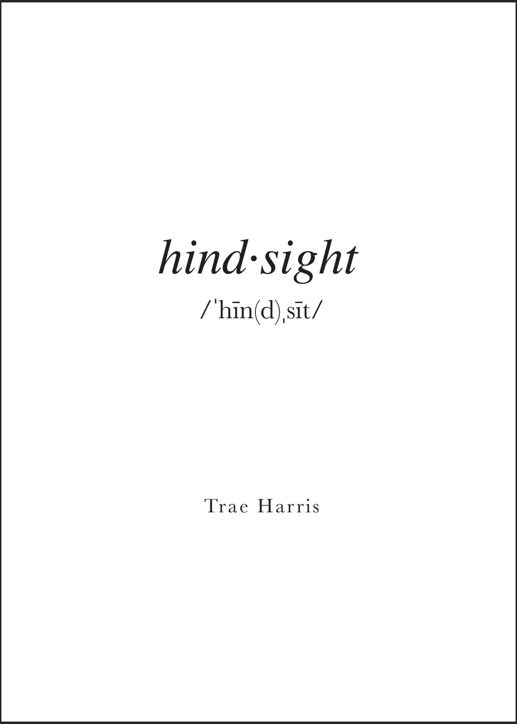 Hindsight by Trae Harris