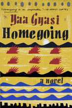 Load image into Gallery viewer, Homegoing by Yaa Gyasi