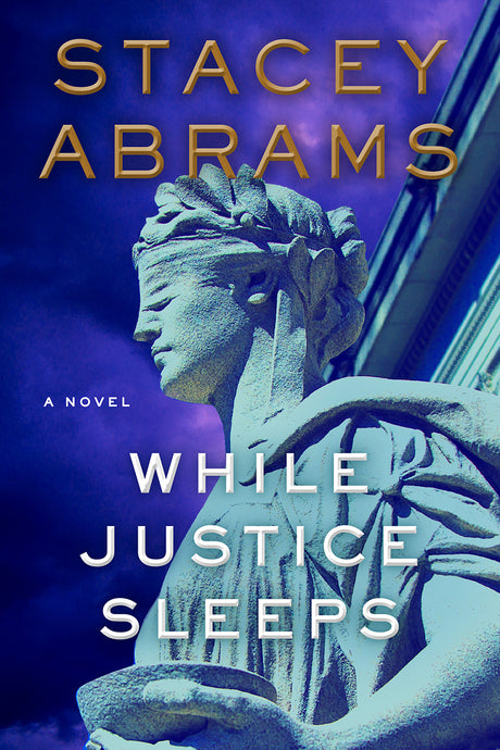 While Justice Sleeps by Stacey Abrams (Pre-Order, May 11)
