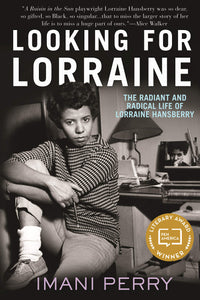 Looking for Lorraine: The Radiant & Radical Life of Lorraine Hansberry