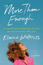 Load image into Gallery viewer, More Than Enough: Claiming Space for Who You Are (No Matter What They Say) by Elaine Welteroth