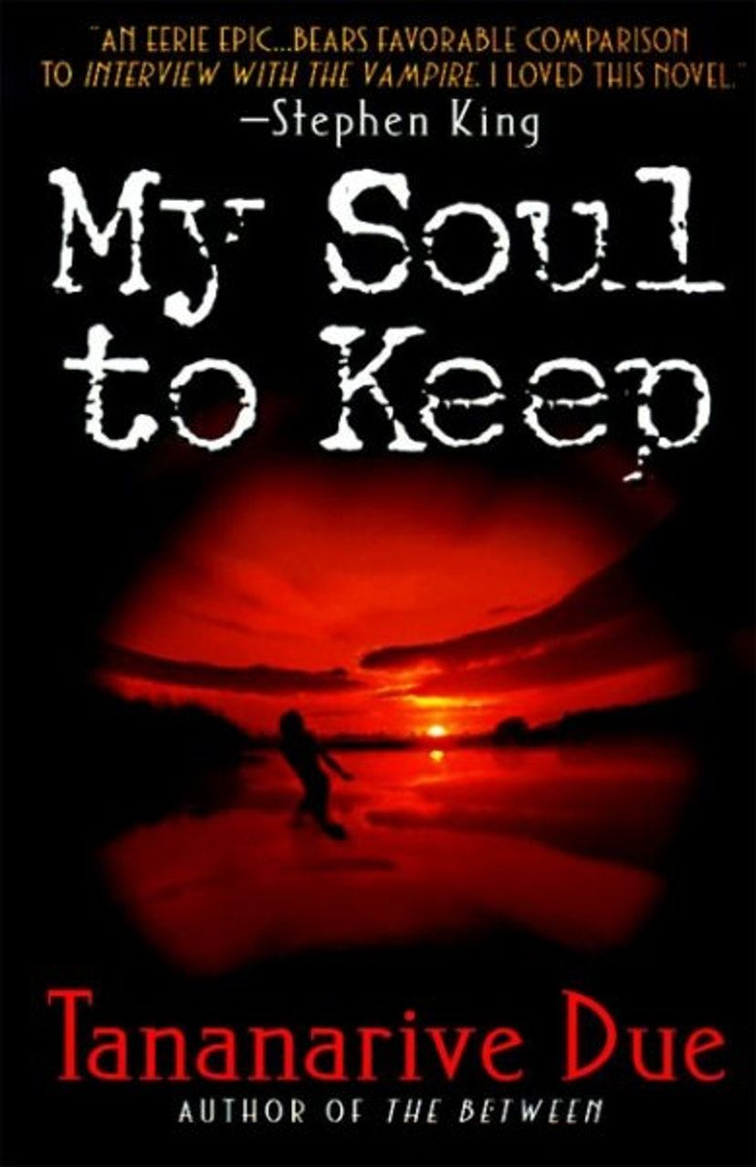 My Soul to Keep (Revised) ( African Immortals Series, 1 ) by Tananarive Due