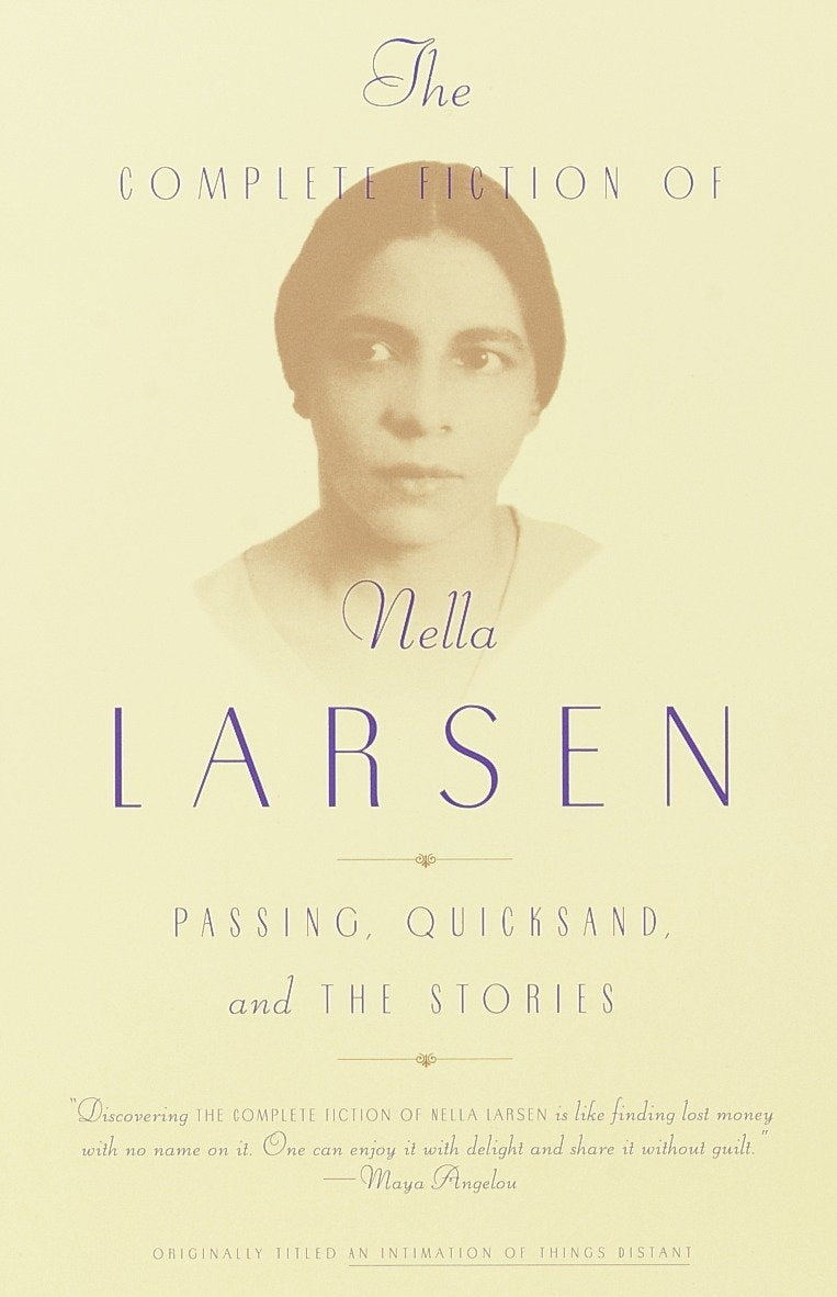 The Complete Fiction of Nella Larsen: Passing, Quicksand, and The Stories by Nella Larsen