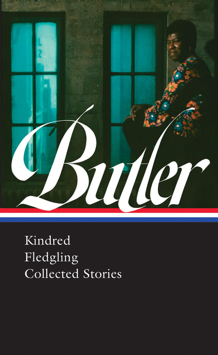 Octavia E. Butler: Kindred, Fledgling, Collected Stories (Library of America)