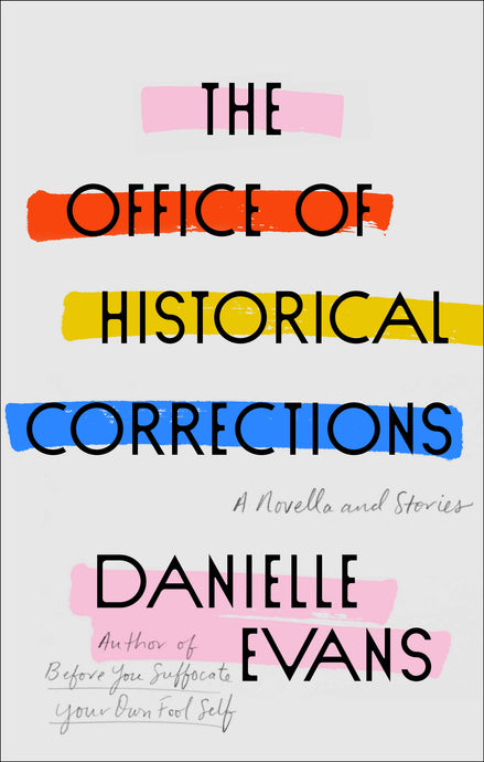 The Office of Historical Corrections: A Novella and Stories by Danielle Evans