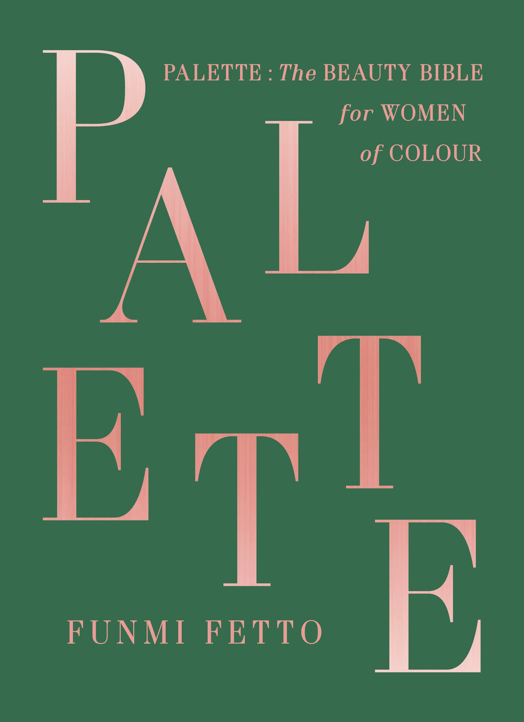 Palette: The Beauty Bible for Women of Color by Funmi Fetto