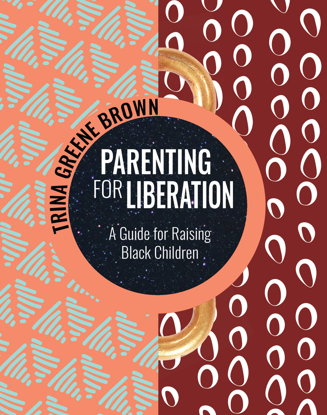 Parenting for Liberation: A Guide for Raising Black Children by Trina Greene Brown