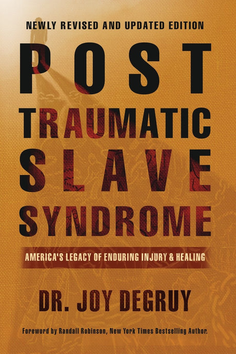 Post Traumatic Slave Syndrome by Dr. Joy DeGruy (Special Order)