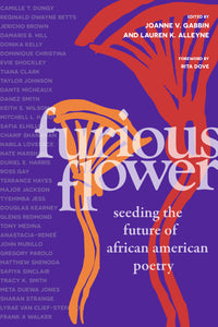 Furious Flower: Seeding the Future of African American Poetry by Joanne V. Gabbin & Lauren K. Alleyne
