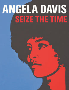 Seize the Time by Angela Y. Davis