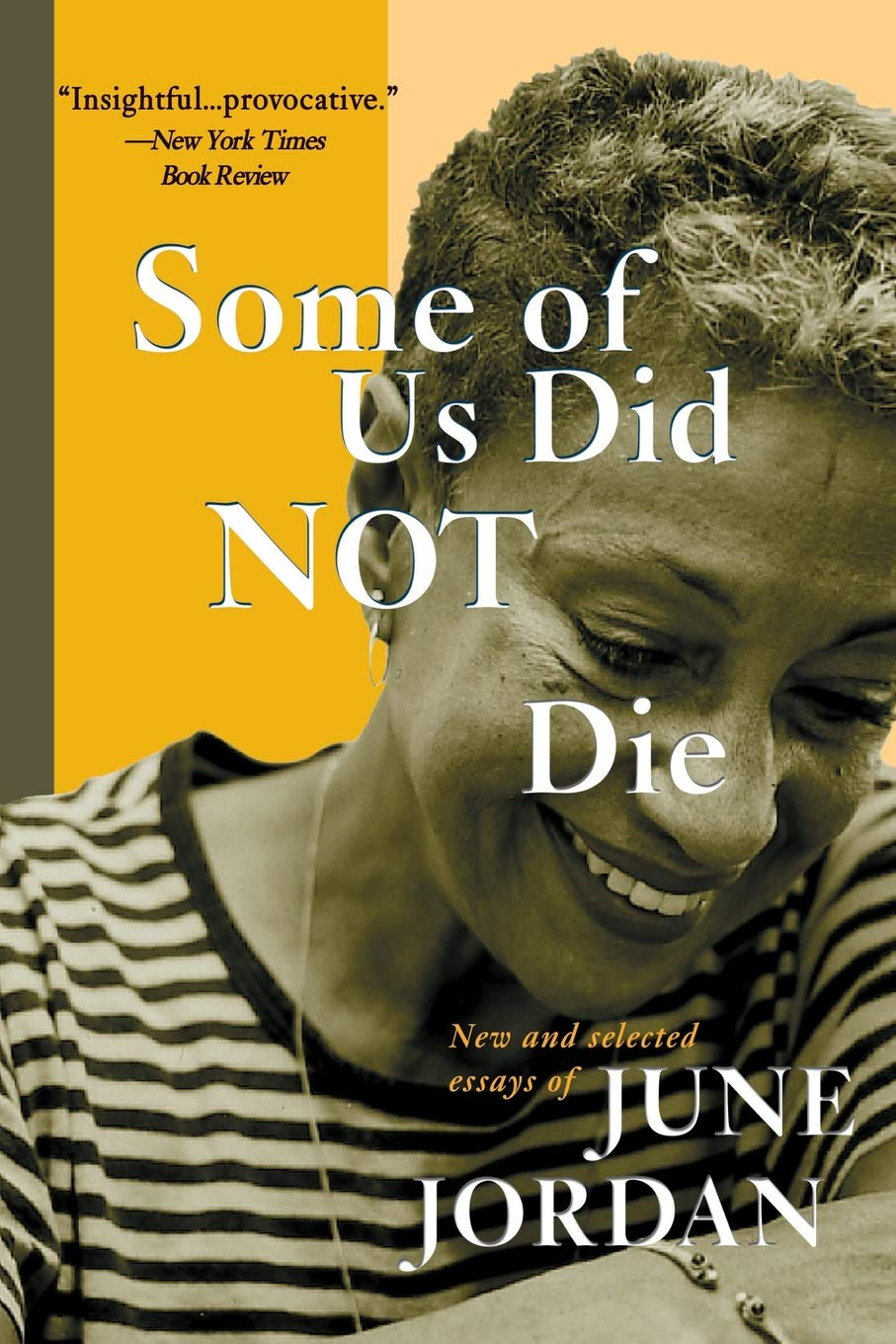 Some of Us Did Not Die: New and Selected Essays by June Jordan