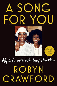 A Song For You: My Life With Whitney Houston by Robyn Crawford