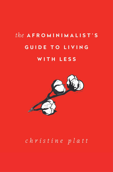 The Afrominimalist's Guide to Living w/ Less (Pre-Order, June 15)