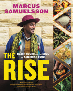 The Rise: Black Cooks and the Soul of American Food by Marcus Samuelsson (Pre-Order, Oct 27th)