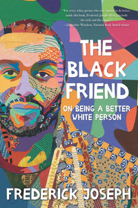 The Black Friend // On Being a Better White Person