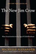 Load image into Gallery viewer, The New Jim Crow: Mass Incarceration in the Age of Colorblindness by Michelle Alexander