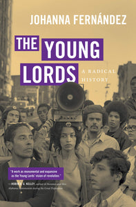 The Young Lords: A Radical History by Johanna Fernández