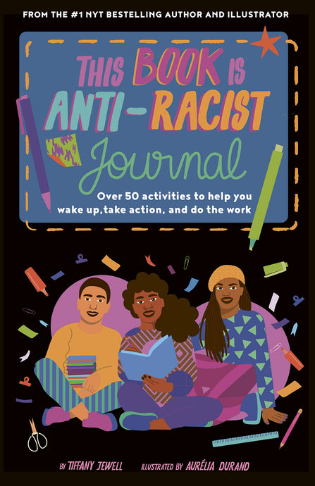 This Book Is Anti-Racist Journal by Tiffany Jewell (Pre-Order, Feb 21)