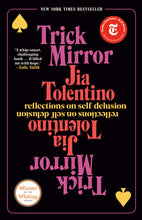 Load image into Gallery viewer, Trick Mirror: Reflections on Self-Delusion by Jia Tolentino