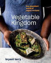 Load image into Gallery viewer, Vegetable Kingdom: The Abundant World of Vegan Recipes by Bryant Terry