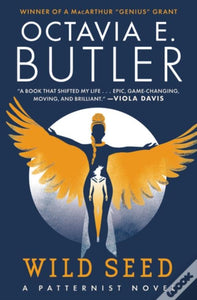 Wild Seed (Patternist Book 1) by Octavia E. Butler