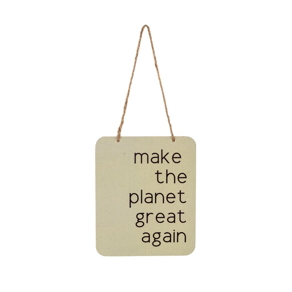 "Indaba ""Make the Planet Great Again"" Hanging Sign"