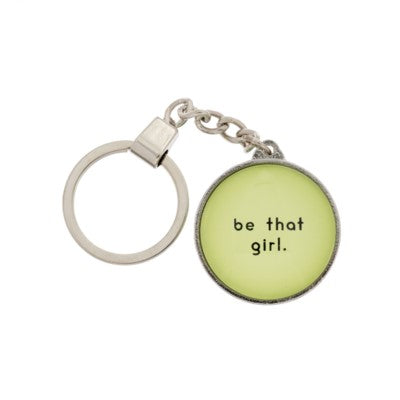 """Be That Girl"" Keychain"