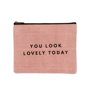 """You Look Lovely Today"" Catch-All Pouch"
