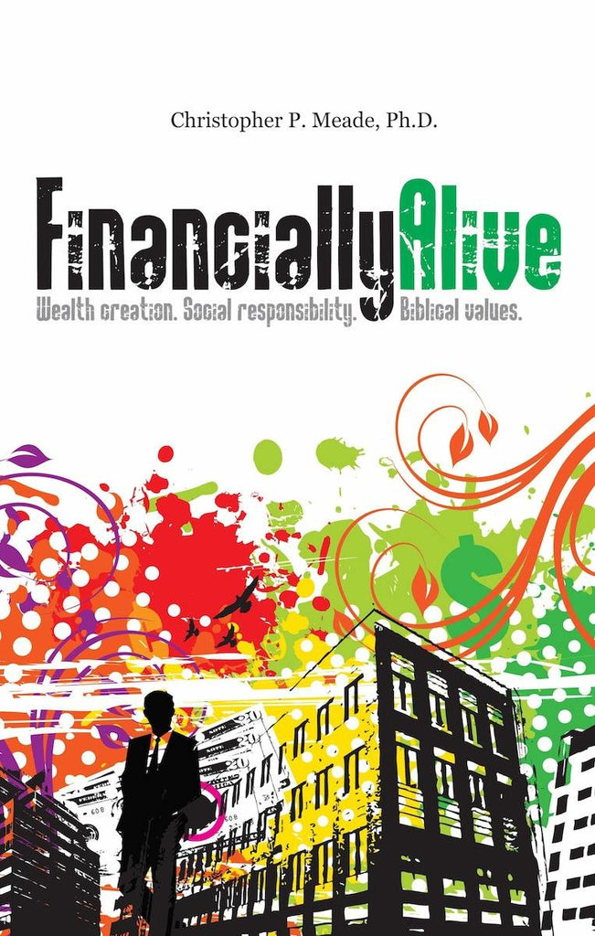 Financially Alive: Wealth Creation. Social Responsibility. Timeless Values.