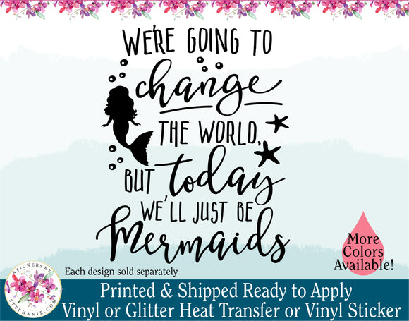 (s198) We're Going to Change the World but today we'll just be Mermaids