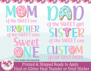 (s242-G) Donut Family Pink Blue Green Purple Mom Dad Brother Sister of the Sweet One Custom Text