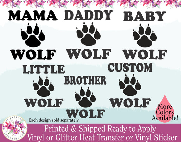 (s315-E) Wolf Paw Family Mama Papa Baby Brother Sister Big Little Cousin Custom Text