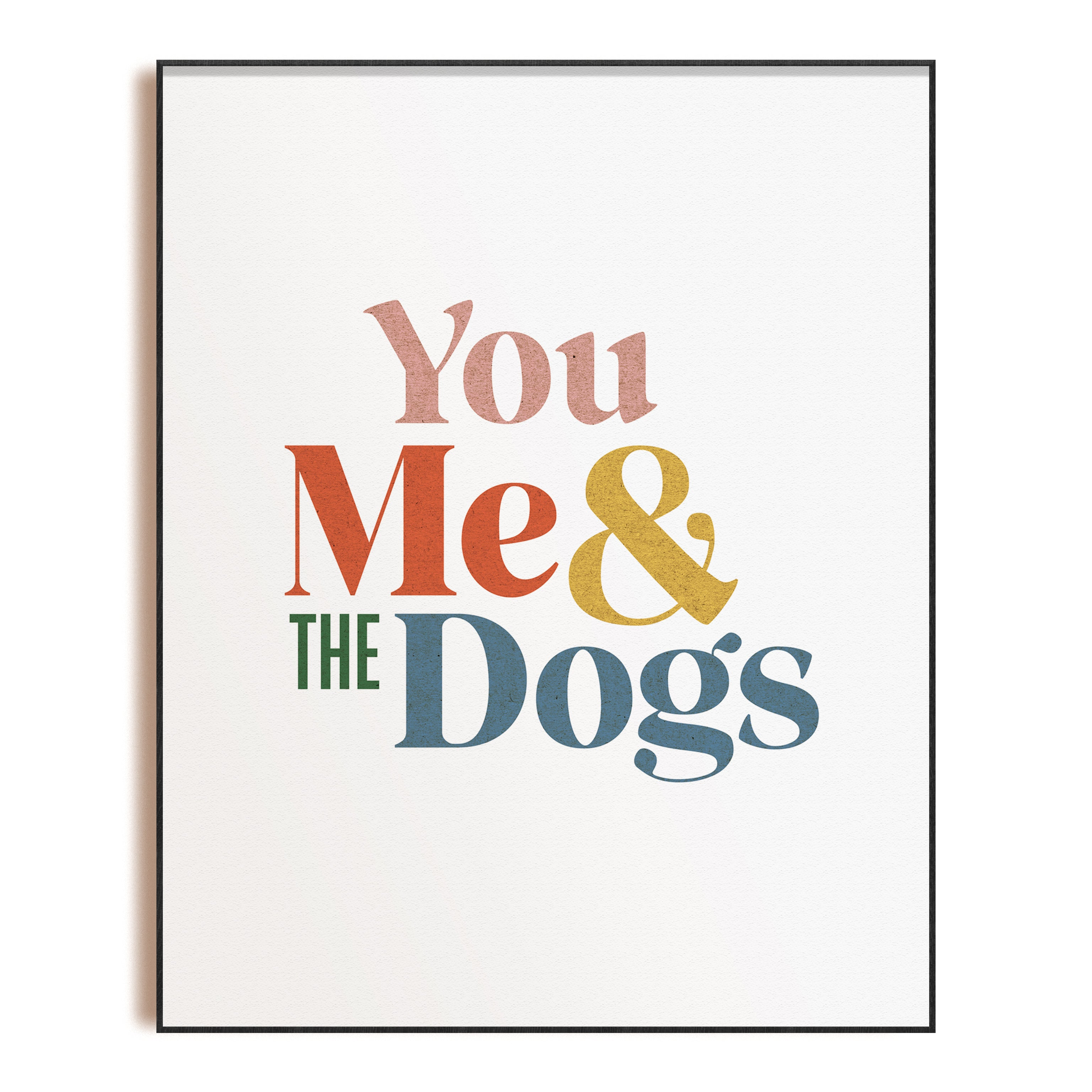 You Me & the Dogs - Art Print