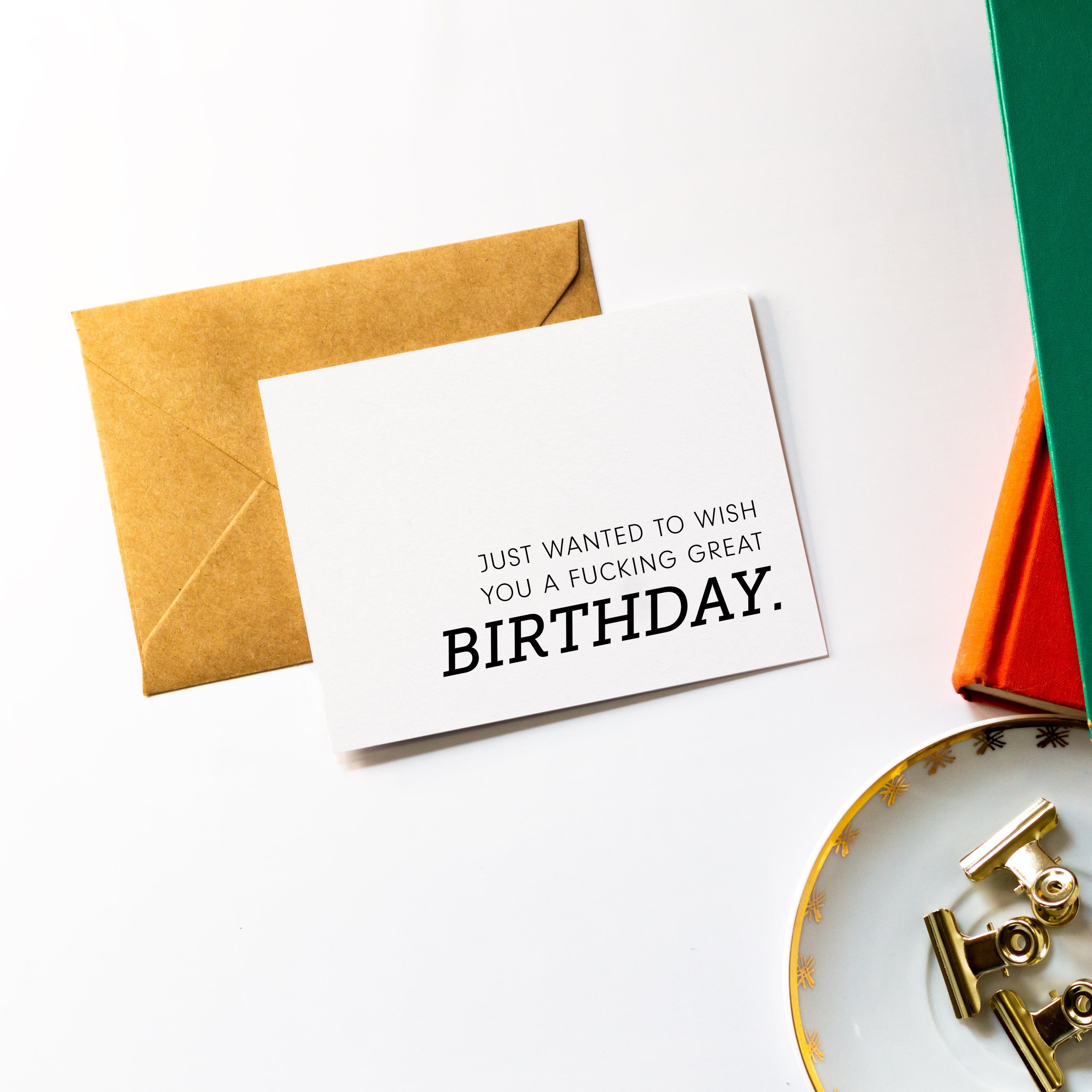 Just Wanted to Wish You a Fucking Great Birthday - Greeting Card