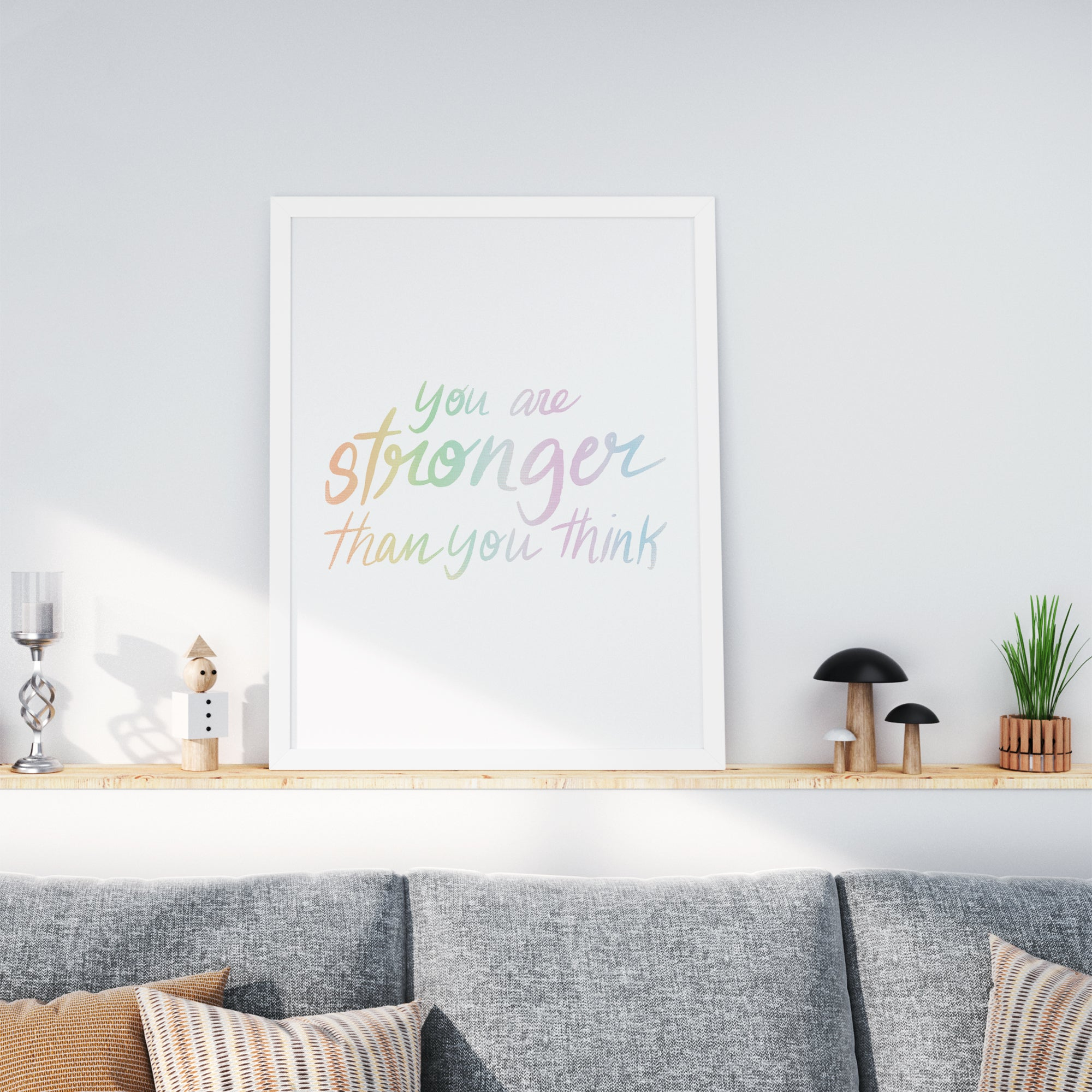 You are Stronger Than You Think - Art Print