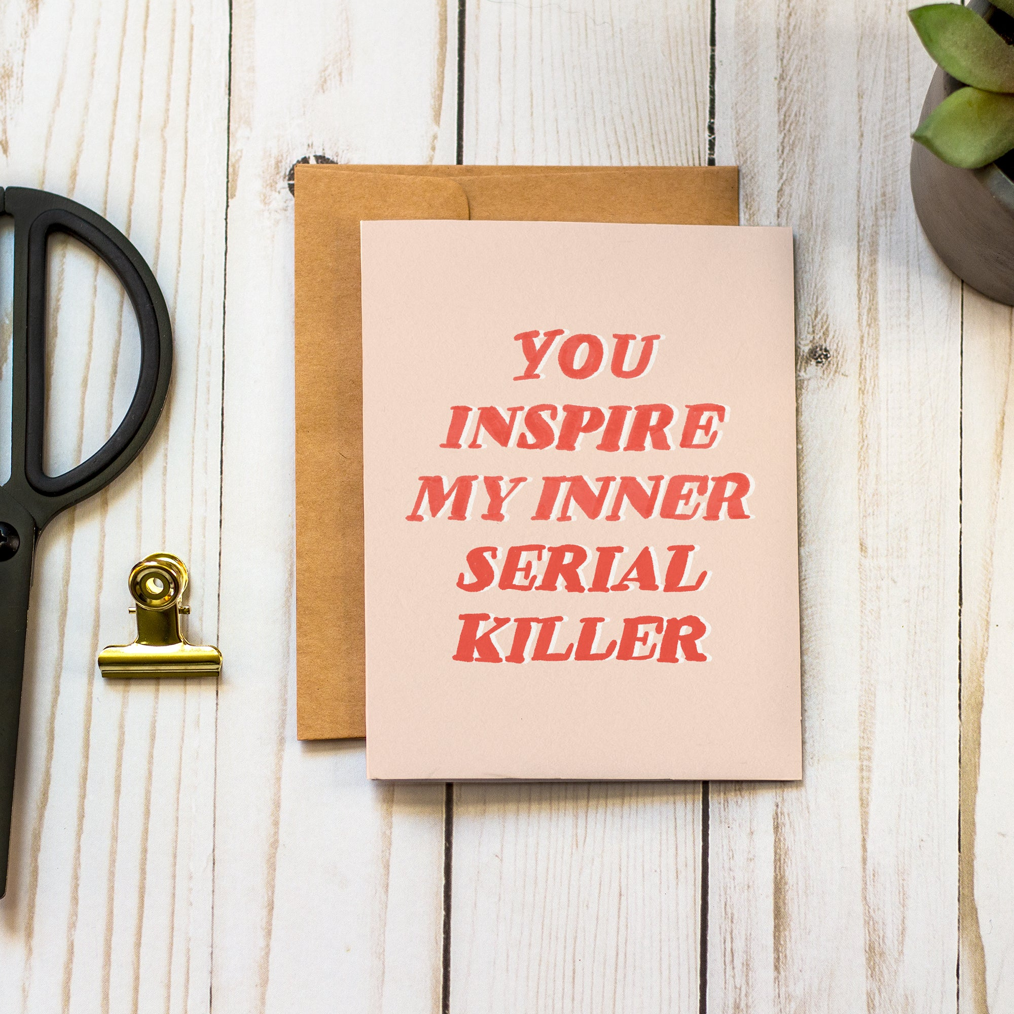 You Inspire My Inner Serial Killer - Divorce Breakup - Blank Inside - Greeting Card