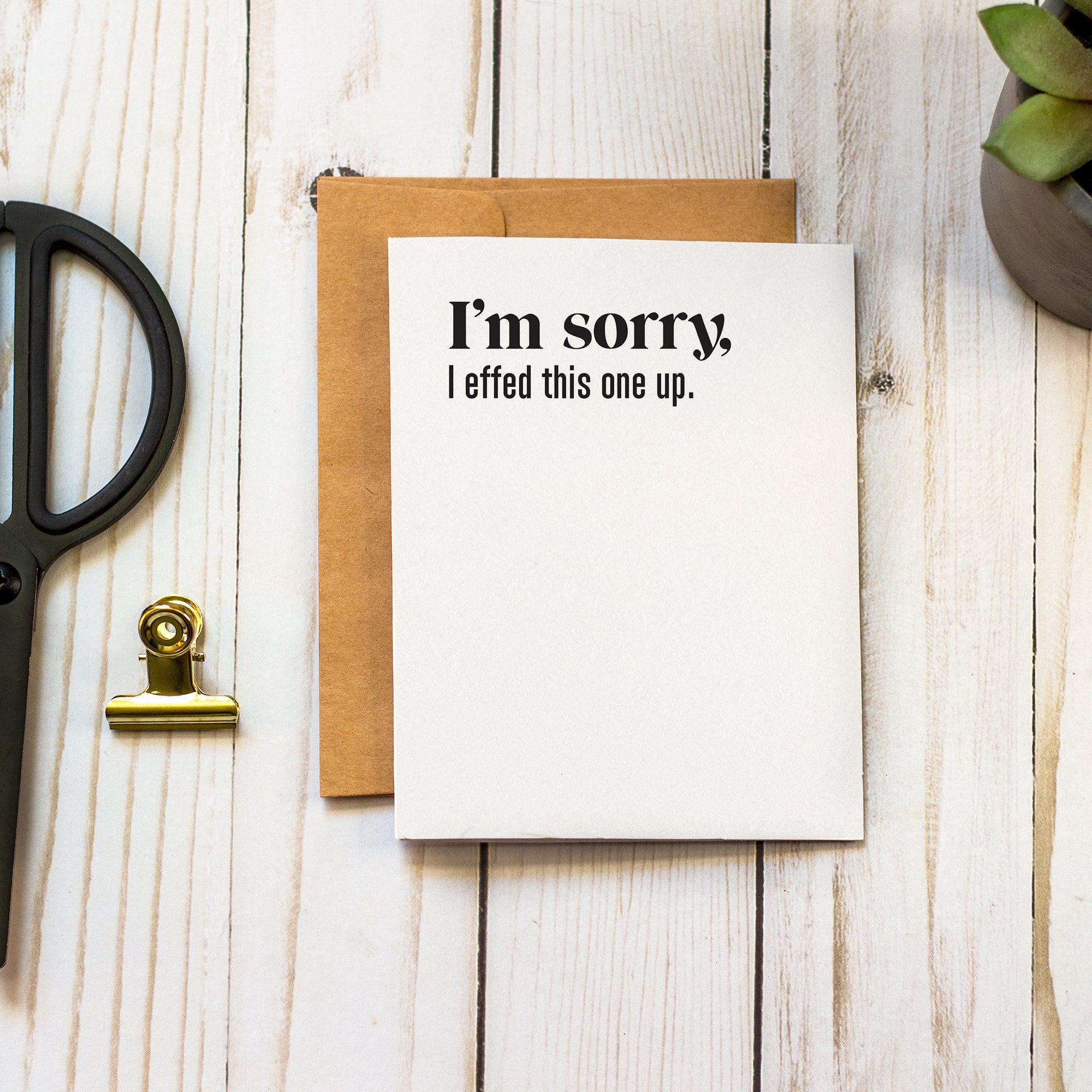 I'm Sorry I Effed This One Up - Sympathy Greeting Card