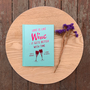 Love is Like Wine - It Gets Better With Time