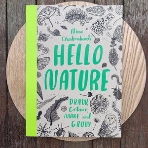 Hello Nature - draw, colour, make and grow.